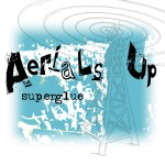 Aerials Up - Superglue