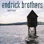 Endrick Brothers - Built To Last