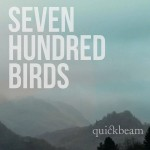 Quickbeam - Seven Hundred Birds