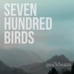 Quickbeam - Seven Hundred Birds